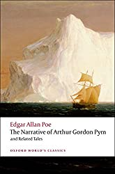 The Narrative of Arthur Gordon Pym of Nantucket and Related Tales (World Classics)