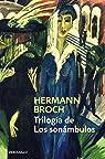Trilogía de Los sonámbulos: Pasenow o el romanticismo | Esch o la anarquía | Hugenau o el realismo par BROCH