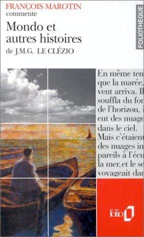 Mondo et autres histoires de J.M.G. Le Clézio (Essai et dossier) de Marotin.François (1995) Broché
