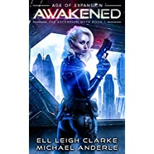 Awakened: Age Of Expansion - A Kurtherian Gambit Series (The Ascension Myth Book 1) (English Edition)