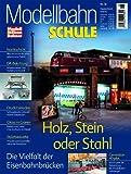 MEB Modellbahn Schule Nr. 18 - Holz, Stein oder Stahl - Die Vielfalt der Eisenbahnbr�cken - ModellEisenBahner Bild