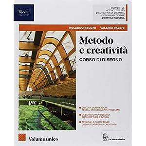 Metodo e creatività. Vol. unico. Con Eserciziario. Per le Scuole superiori. Con ebook. Con espansione online