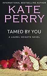 Tamed By You: A Laurel Heights Novel (Volume 7) by Kate Perry (2013-03-27)