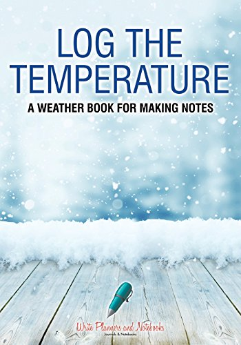 Log the Temperature: A Weather Book For Making Notes