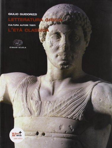 Letteratura greca. Per il Liceo classico. Con espansione online: 2