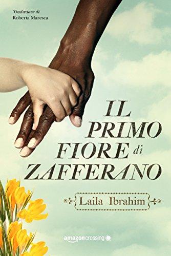 Il primo fiore di zafferano (Italian Edition) por Laila Ibrahim