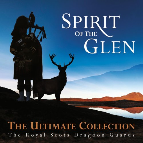 Spirit Of The Glen - The Ultim...