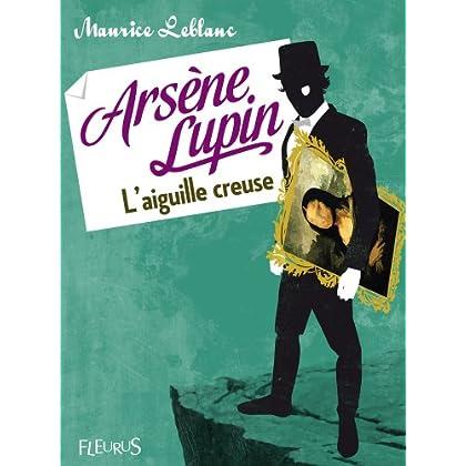 Arsène Lupin, l'aiguille creuse (Fleurus Classiques)