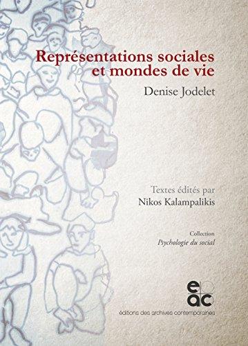 Représentations sociales et mondes de vie par Denise Jodelet, Nikos Kalampalikis