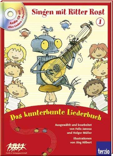 Buchcover Singen mit Ritter Rost Bd. 1: Das kunterbunte Liederbuch