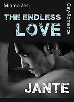 Jante: The endless love von [Zesi, Miamo]