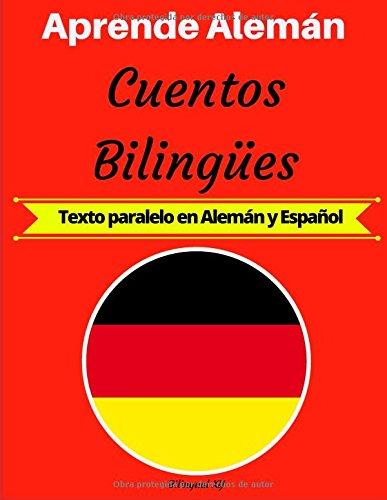 Aprende Alemán: Cuentos Bilingües (Texto paralelo en Alemán y Español) por Bilingual XY