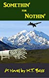 Front cover for the book Somethin' for Nothin' by M. T. Bass