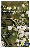 Misteln – kraftvolle Krebsheiler aus der Natur (Amazon.de)