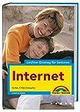 Internet - leichter Einstieg für Senioren - leicht verständlich erklärt, für alle Einsteiger: Surfen, E-Mail, Einkaufen