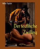 'Der teuflische Zwilling: Ein Western, scharf wie Feuerwasser' von Milo Taylor