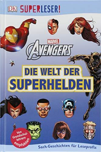 SUPERLESER! MARVEL Avengers Die Welt der Superhelden: Sach-Geschichten für Leseprofis (Die Avengers Superhelden)