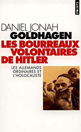 Les Bourreaux volontaires de Hitler. Les Allemands ordinaires et l'Holocauste par Daniel jonah Goldhagen