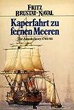 Kaperfahrt zu fremden Meeren. Die Anson- Story 1740/44. ( Ullstein maritim) - Fritz Brustat-Naval