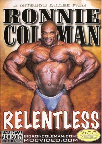Ronnie Coleman: Relentless [DVD] (2007) Ronnie Coleman; Mitsuru Okabe (japan import) (Ronnie Coleman-dvd)