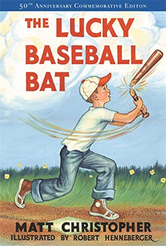 The Lucky Baseball Bat: 50th Anniversary Commemorative Edition (Matt Christopher Sports Fiction) -