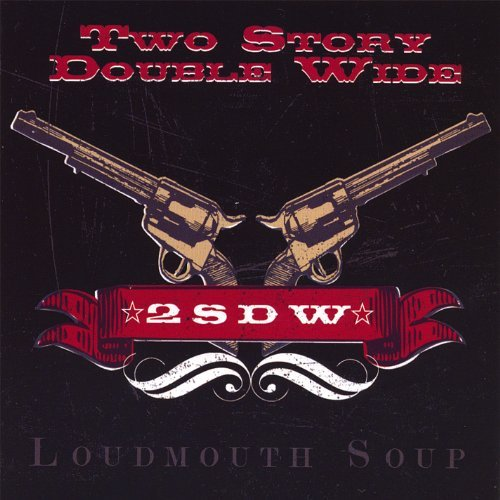 loudmouth-soup-by-two-story-double-wide-2007-04-03