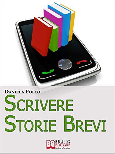 Scrivere Storie Brevi. Tecniche ed Espedienti Narrativi per ...