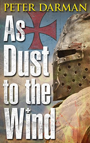 As Dust to the Wind (Crusader Chronicles Book 6) (English Edition) par Peter Darman