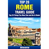 Top 20 Things to See and Do in Rome - Top 20 Rome Travel Guide (Europe Travel Series Book 12) (English Edition)
