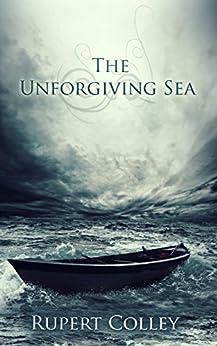 The Unforgiving Sea (The Searight Saga Book 2) by [Colley, Rupert]
