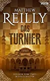 Das Turnier: Ein historischer Action-Thriller - Matthew Reilly