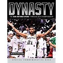 Dynasty: The San Antonio Spurs' Timeless 2014 Championship