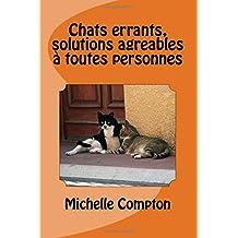 Chats errants, solutions agreables a toutes personnes