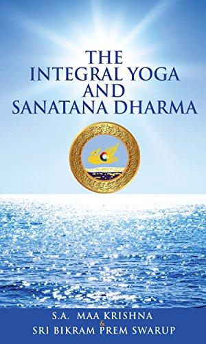 The Integral Yoga and Sanatana Dharma (English Edition ...