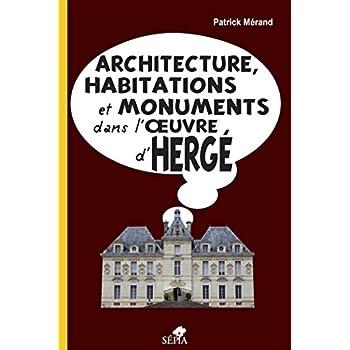 Architecture, habitations et monuments dans l'oeuvre d'Hergé