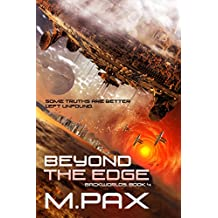 Beyond the Edge (The Backworlds Book 4)