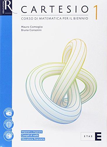 Cartesio. Per le Scuole superiori. Con e-book. Con 2 espansioni online. Con Libro: Quaderno Guida allo studio: 1