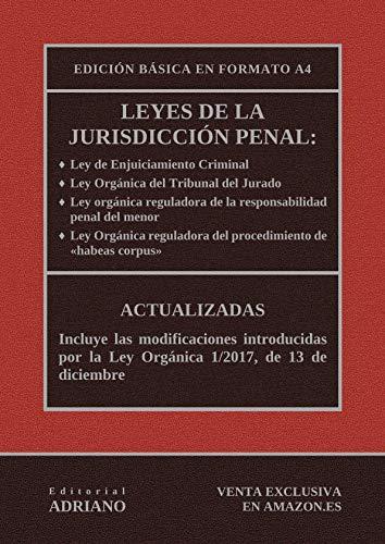 Leyes de la jurisdicción penal (Edición básica en formato A4): Actualizadas, incluyendo las últimas reformas recogidas en la descripción por Editorial ADRIANO