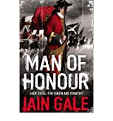 [(Man of Honour: Jack Steel and the Blenheim Campaign, July to August 1704)] [Author: Iain Gale] published on (April, 2008)