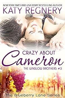 Crazy about Cameron: The Winslow Brothers #3 (The Blueberry Lane Series -The Winslow Brothers) by [Regnery, Katy]
