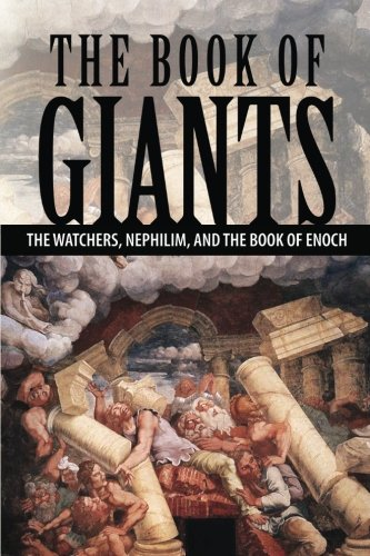The Book of Giants: The Watchers, Nephilim, and The Book of Enoch por Joseph Lumpkin