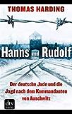 Hanns und Rudolf: Der deutsche Jude und die Jagd nach dem Kommandanten von Auschwitz Mit zahlreichen s/w-Abbildungen (dtv Sachbuch)