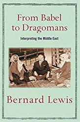 From Babel to Dragomans: Interpreting the Middle East by Bernard Lewis (2005-05-05)