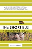 The Short Bus: A Journey Beyond Normal by Jonathan Mooney (2008-05-27)