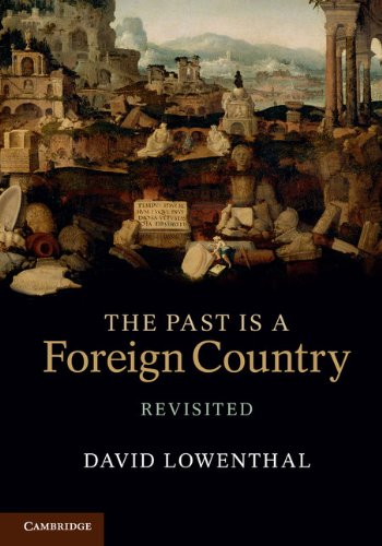 The Past is a Foreign Country – Revisited (English Edition) por David Lowenthal