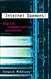 Internet Daemons: Digital Communications Possessed (Electronic Mediations) (English Edition)