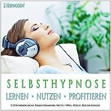 SELBSTHYPNOSE - LERNEN, NUTZEN, PROFITIEREN (Selbsthypnose-Audio-CD mit 2 Hypnose-Anwendungen) --> ... Ihre mentale Weiterentwicklung, die auch viel Spaß macht!