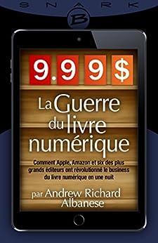 9,99 $ - La Guerre du livre numérique par [Albanese, Andrew Richard]