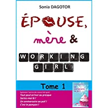 Epouse, mère et working girl - Tome 1 (French Edition)