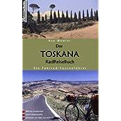 Das Toskana RadReiseBuch: Ein Fahrrad-Tourenführer. 1800 km Streckennetz, exakte Höhenprofile, Serviceteil mit Tipps und Adressen.